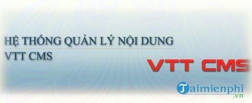 he thong quan ly noi dung website vtt cms