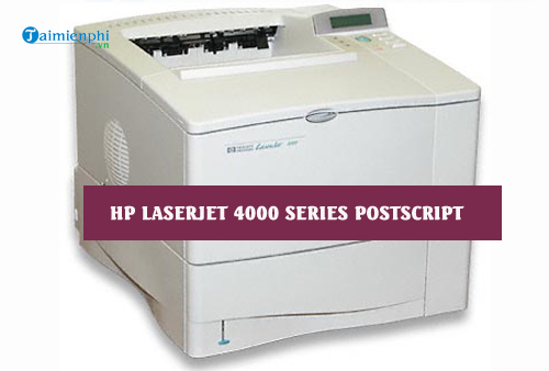 driver hp laserjet 4000 series postscript