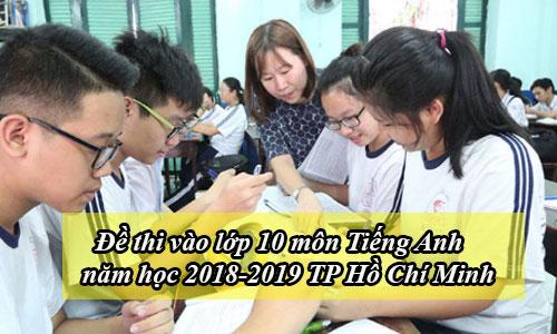 de thi vao lop 10 mon tieng anh nam hoc 2018 2019 tp ho chi minh