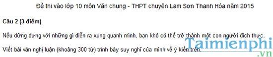 Đề thi vào lớp 10 môn Văn chung trường THPT chuyên Lam Sơn năm 2015