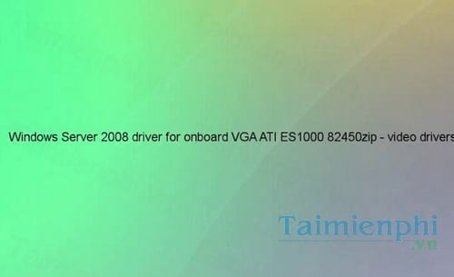 windows server 2008 driver for onboard vga ati es1000 8 24 50 zip